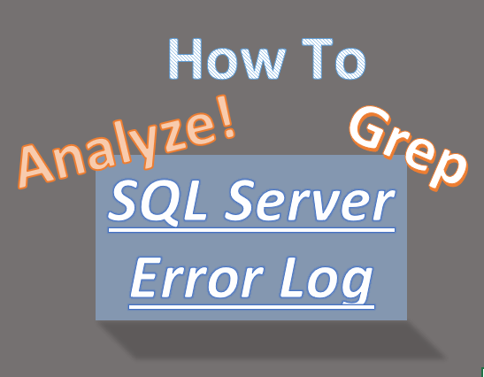 How to Analyze the SQL Server Error Log
